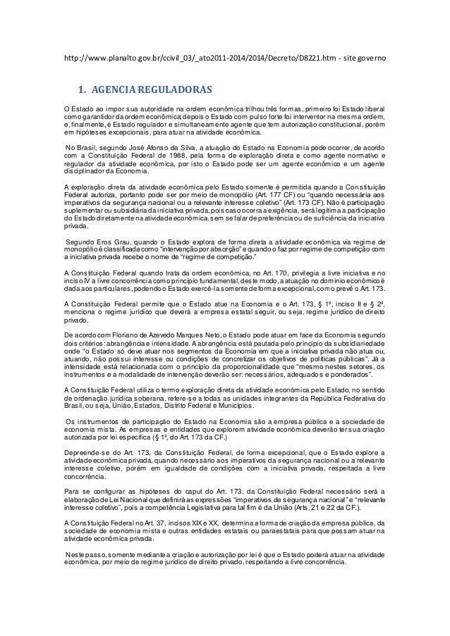 http://www.planalto.gov.br/ccivil_03/_ato2011-2014/2014/Decreto/D8221.htm - site governo  1. AGENCIA REGULADORAS  O Estado...