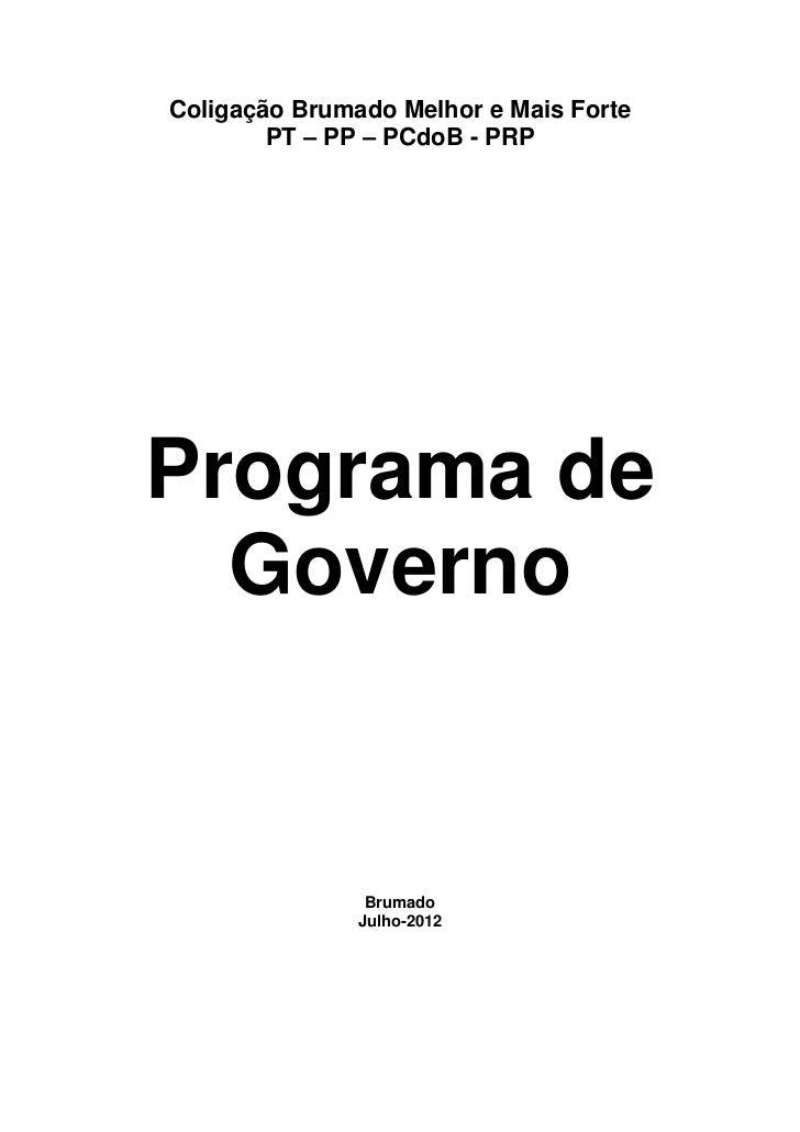 Coligação Brumado Melhor e Mais Forte        PT – PP – PCdoB - PRPPrograma de  Governo                Brumado             ...
