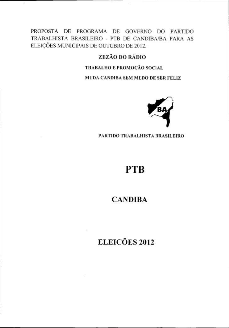 PROPOSTA DE PROGRAMA       DE GOVERNO DO       PARTIDOTRABALHISTA BRASILEIRO - PTB DE CANDIBA/BA     PARA ASELEIÇÕES MUNIC...