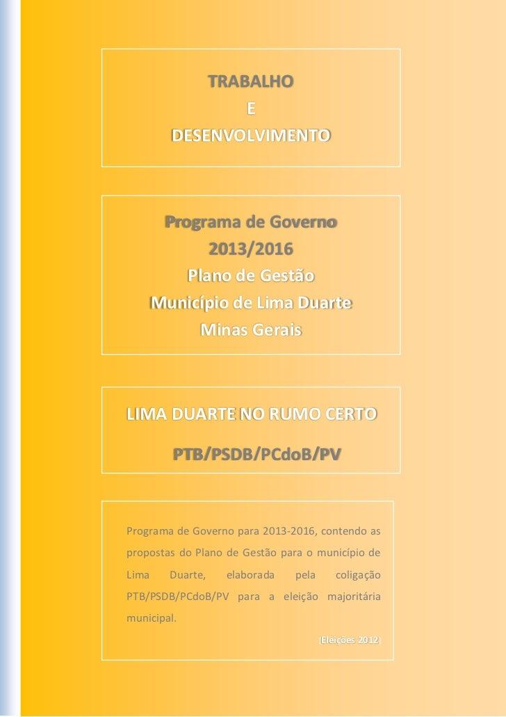 TRABALHO                 E         DESENVOLVIMENTO        Programa de Governo              2013/2016           Plano de Ge...