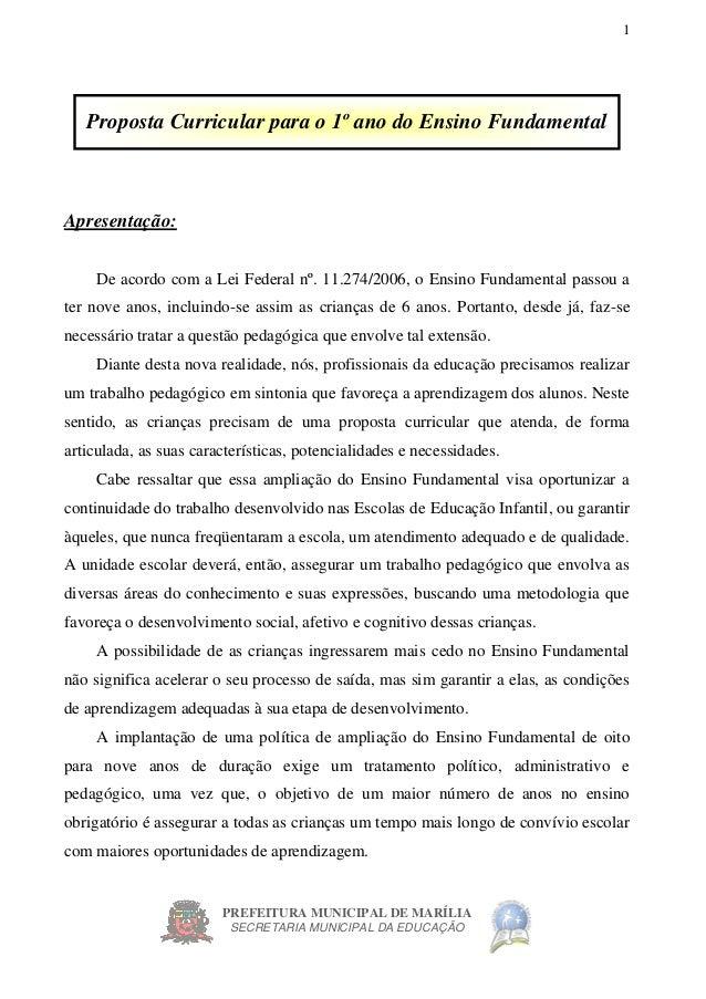 PREFEITURA MUNICIPAL DE MARÍLIA SECRETARIA MUNICIPAL DA EDUCAÇÃO 1 Proposta Curricular para o 1º ano do Ensino Fundamental...