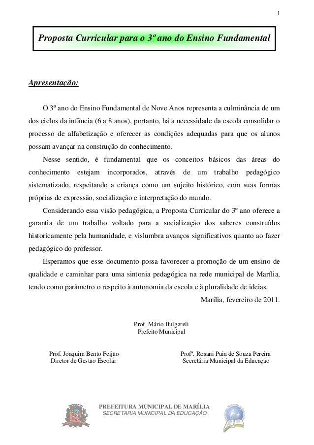 PREFEITURA MUNICIPAL DE MARÍLIA SECRETARIA MUNICIPAL DA EDUCAÇÃO 1 Proposta Curricular para o 3º ano do Ensino Fundamental...