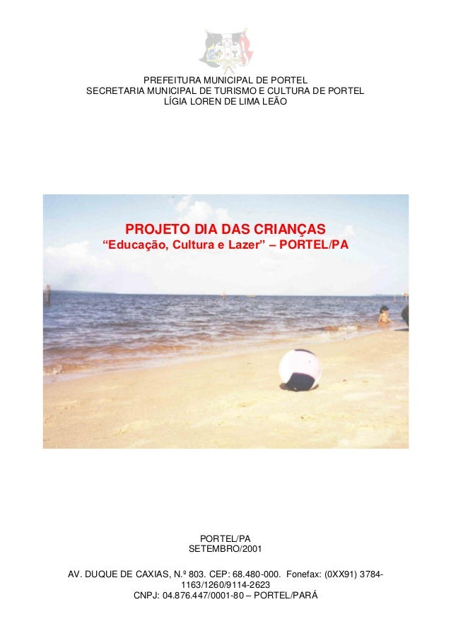 PREFEITURA MUNICIPAL DE PORTEL SECRETARIA MUNICIPAL DE TURISMO E CULTURA DE PORTEL LÍGIA LOREN DE LIMA LEÃO AV. DUQUE DE C...