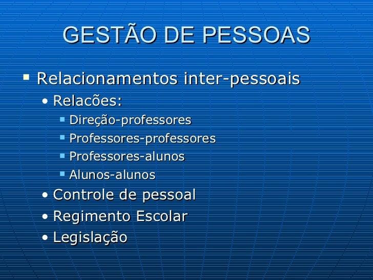 GESTÃO DE PESSOAS <ul><li>Relacionamentos inter-pessoais </li></ul><ul><ul><li>Relacões: </li></ul></ul><ul><ul><ul><li>Di...
