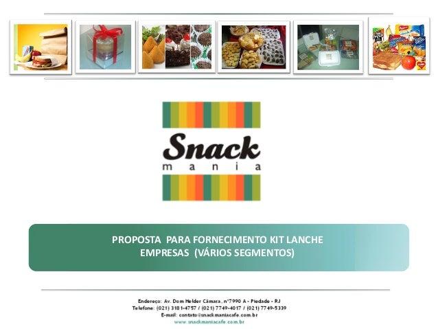 www.snackmaniacafe.com.br                  PROPOSTA PARA FORNECIMENTO KIT LANCHE                      EMPRESAS (VÁRIOS SEG...