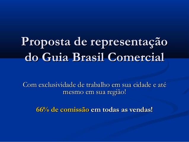 Proposta de representaçãoProposta de representação do Guia Brasil Comercialdo Guia Brasil Comercial Com exclusividade de t...