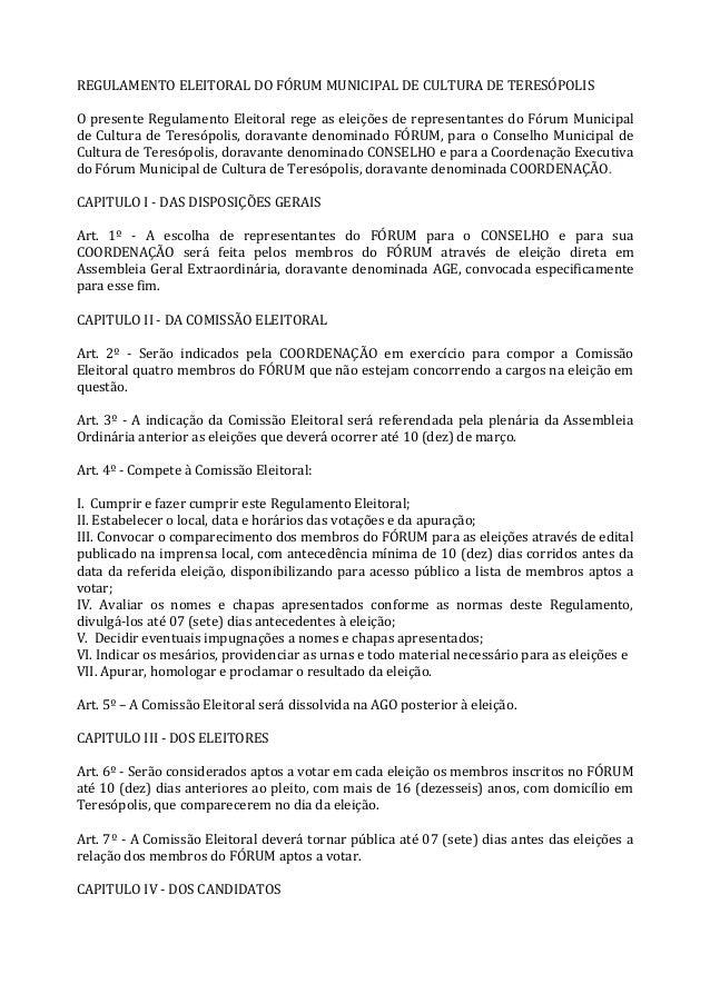 REGULAMENTO ELEITORAL DO FÓRUM MUNICIPAL DE CULTURA DE TERESÓPOLIS O presente Regulamento Eleitoral rege as eleições de re...