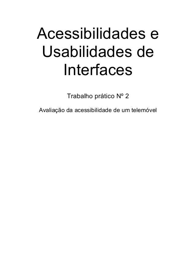 Acessibilidades e Usabilidades de Interfaces Trabalho prático Nº 2 Avaliação da acessibilidade de um telemóvel