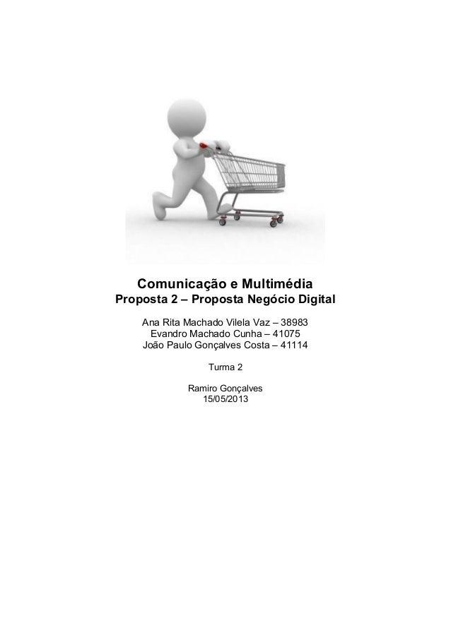 Comunicação e Multimédia   Proposta 2 – Proposta Negócio Digital       Ana Rita Machado Vilela Vaz – ...