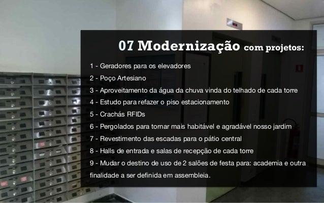 07 Modernização com projetos: 1 - Geradores para os elevadores 2 - Poço Artesiano 3 - Aproveitamento da água da chuva vind...