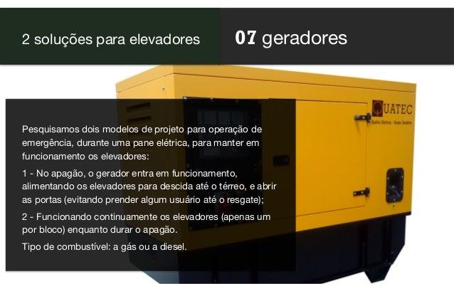 07 geradores 2 soluções para elevadores Pesquisamos dois modelos de projeto para operação de emergência, durante uma pane ...
