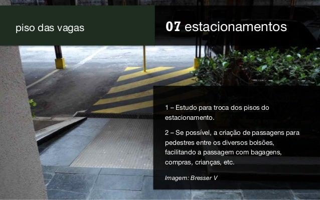 07 estacionamentos piso das vagas 1 – Estudo para troca dos pisos do estacionamento.  2 – Se possível, a criação de passag...