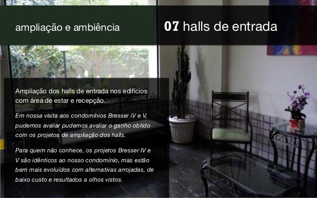 07 halls de entrada ampliação e ambiência Ampliação dos halls de entrada nos edifícios com área de estar e recepção. Em no...
