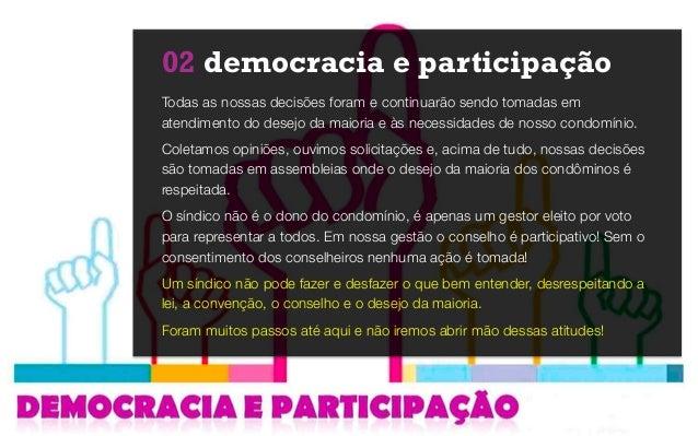 02 democracia e participação Todas as nossas decisões foram e continuarão sendo tomadas em atendimento do desejo da maiori...