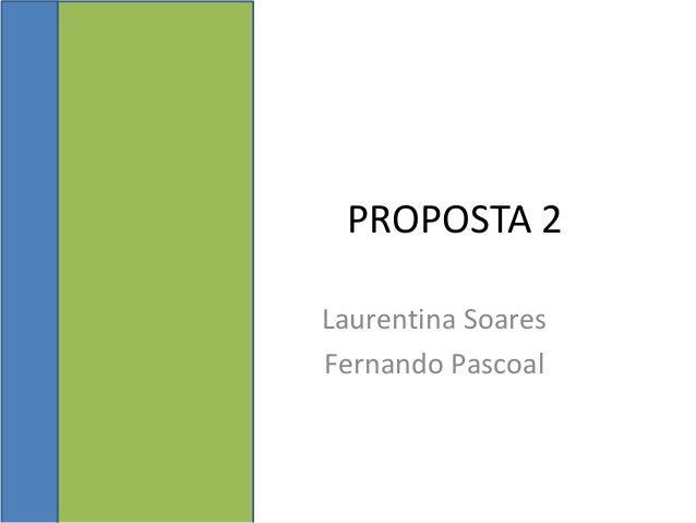 PROPOSTA 2 Laurentina Soares Fernando Pascoal