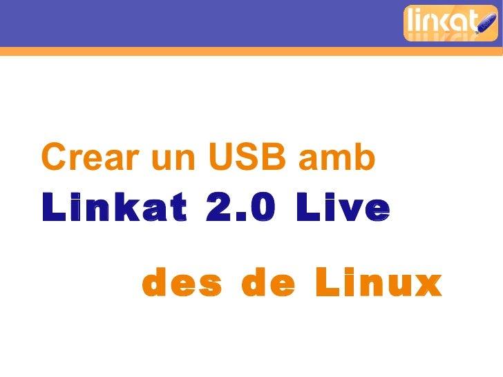 Crear un USB amb Linkat 2.0 Live     des de Linux