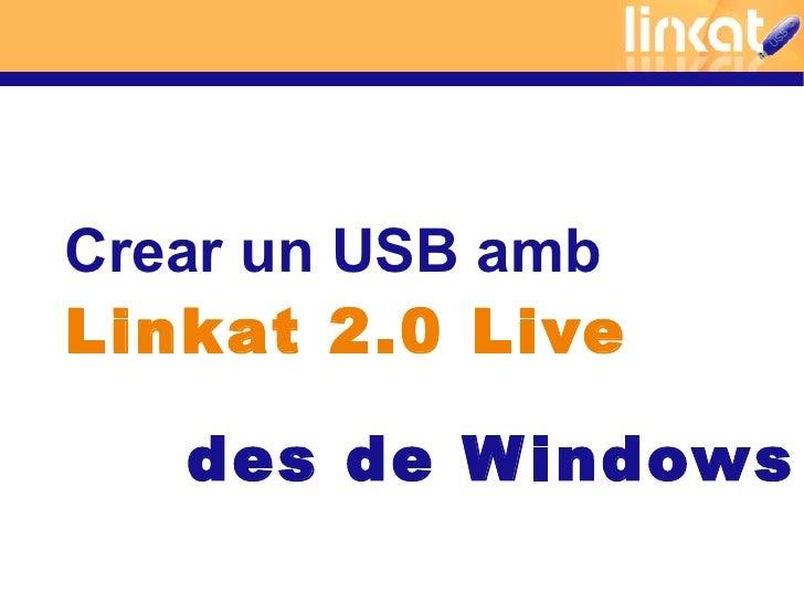 Crear un USB amb Linkat 2.0 Live     des de W indows