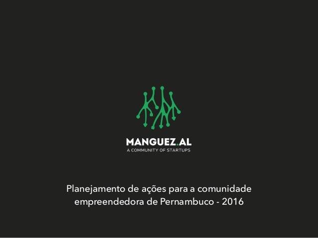 Planejamento de ações para a comunidade empreendedora de Pernambuco - 2016