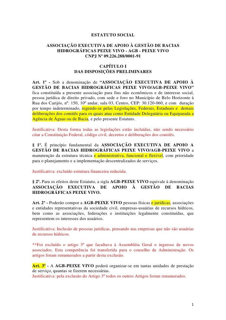 ESTATUTO SOCIAL          ASSOCIAÇÃO EXECUTIVA DE APOIO À GESTÃO DE BACIAS             HIDROGRÁFICAS PEIXE VIVO - AGB - PEI...