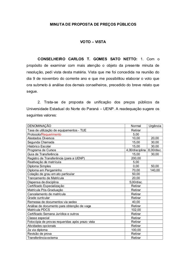 MINUTA DE PROPOSTA DE PREÇOS PÚBLICOS VOTO – VISTA CONSELHEIRO CARLOS T. GOMES SATO NETTO: 1. Com o propósito de examinar ...