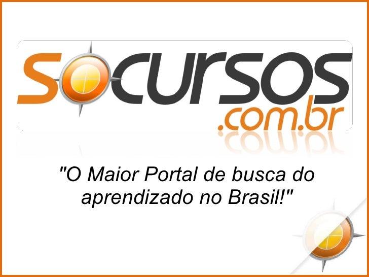 """""""O Maior Portal de busca do aprendizado no Brasil!"""""""