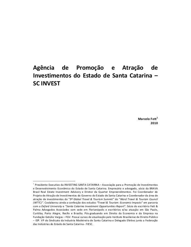 Agência de Promoção e Atração deInvestimentos do Estado de Santa Catarina –SC INVEST                                      ...