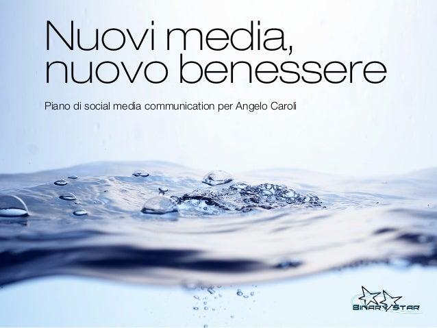 Nuovi media,nuovo benesserePiano di social media communication per Angelo Caroli