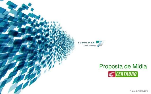 Proposta de Mídia  Validade ABRIL/2013