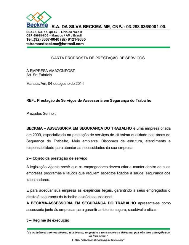 R.A. DA SILVA BECKMA-ME, CNPJ: 03.288.036/0001-00.  Rua 33, No. 15, qd-62 - Lírio do Vale II  CEP 69038-600 – Manaus / AM ...