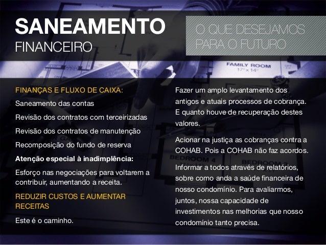 SANEAMENTOFINANCEIROO QUE DESEJAMOSPARA O FUTUROFINANÇAS E FLUXO DE CAIXA:Saneamento das contasRevisão dos contratos com t...