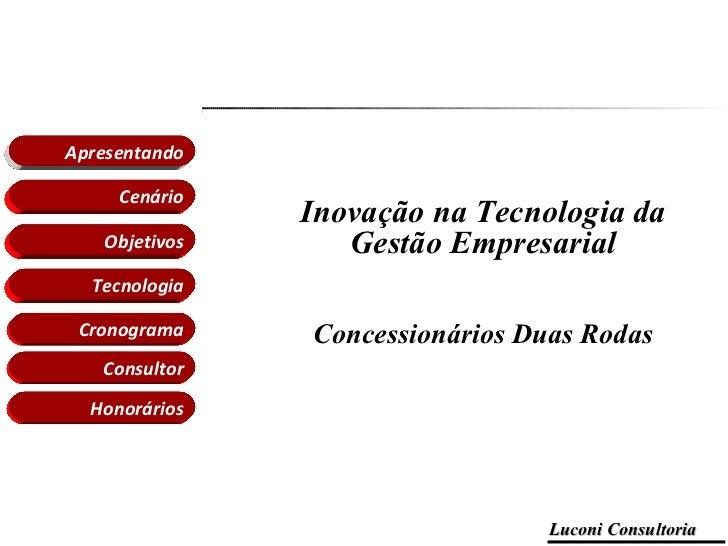 Inovação na Tecnologia da Gestão Empresarial Concessionários Duas Rodas Cenário Apresentando Objetivos Tecnologia Cronogra...