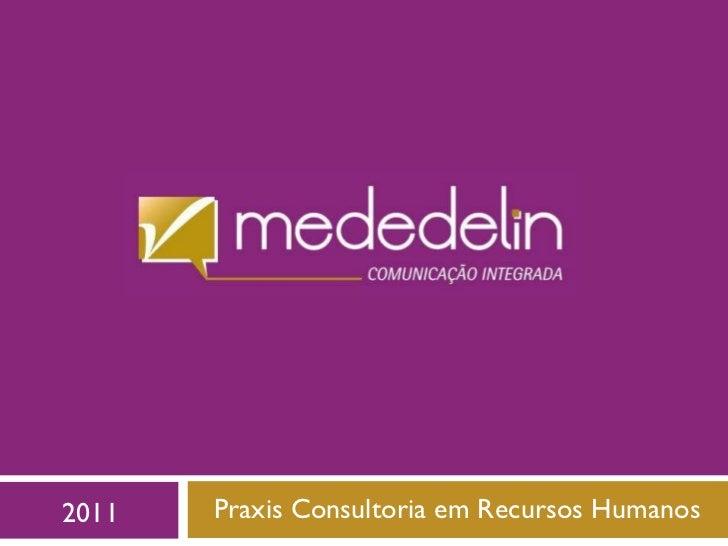 Praxis Consultoria em Recursos Humanos 2011