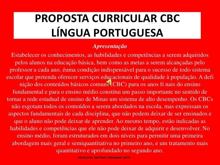 PROPOSTA CURRICULAR CBCLÍNGUA PORTUGUESA<br />Apresentação<br />Estabelecer os conhecimentos, as habilidades e competência...