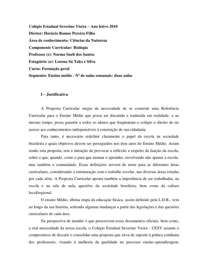 Colégio Estadual Severino Vieira – Ano letivo 2010 Diretor: Horácio Ramos Pereira Filho Área de conhecimento: Ciências da ...
