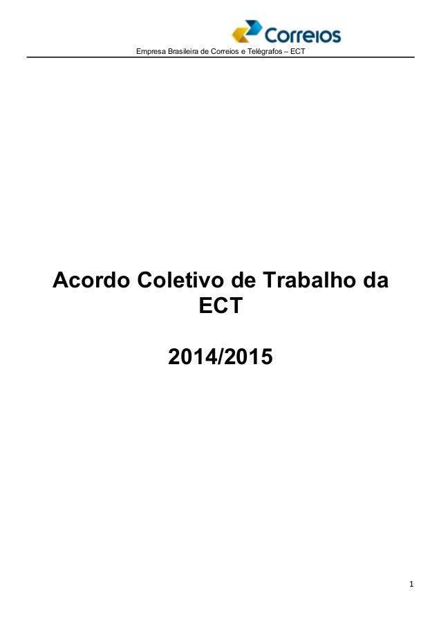 Empresa Brasileira de Correios e Telégrafos – ECT  1  Acordo Coletivo de Trabalho da  ECT  2014/2015