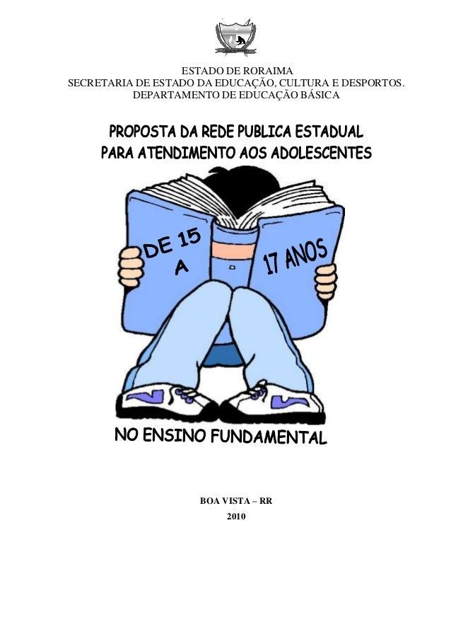 ESTADO DE RORAIMA SECRETARIA DE ESTADO DA EDUCAÇÃO, CULTURA E DESPORTOS. DEPARTAMENTO DE EDUCAÇÃO BÁSICA BOA VISTA – RR 20...