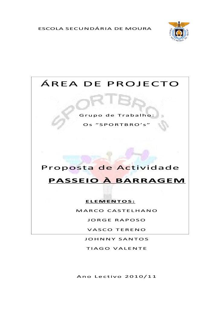 """ESCOLA SECUNDÁRIA DE MOURAÁREA DE PROJECTO         Grupo de Trabalho:          Os """"SPORTBRO's""""Proposta de Actividade  PASS..."""