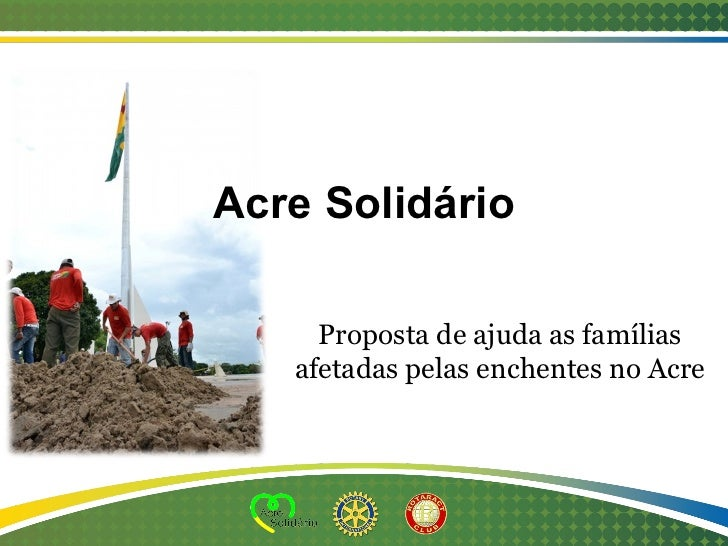 Acre Solidário Proposta de ajuda as famílias afetadas pelas enchentes no Acre