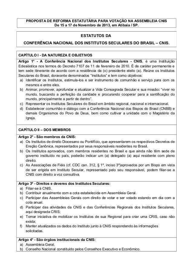 PROPOSTA DE REFORMA ESTATUTÁRIA PARA VOTAÇÃO NA ASSEMBLEIA CNIS De 15 a 17 de Novembro de 2013, em Atibaia / SP.  ESTATUTO...