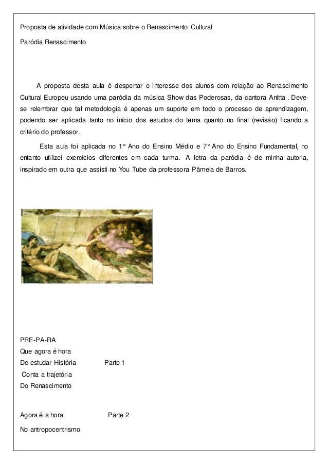 Proposta de atividade com Música sobre o Renascimento Cultural Paródia Renascimento A proposta desta aula é despertar o in...