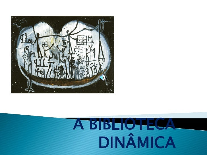A BIBLIOTECA   DINÂMICA