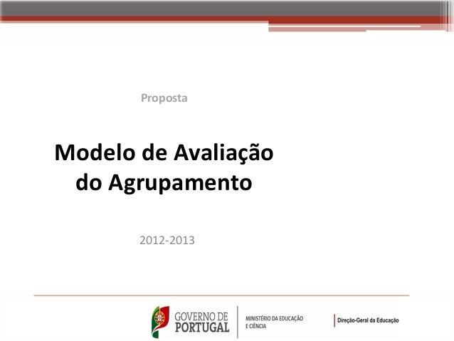 PropostaModelo de Avaliação do Agrupamento       2012-2013