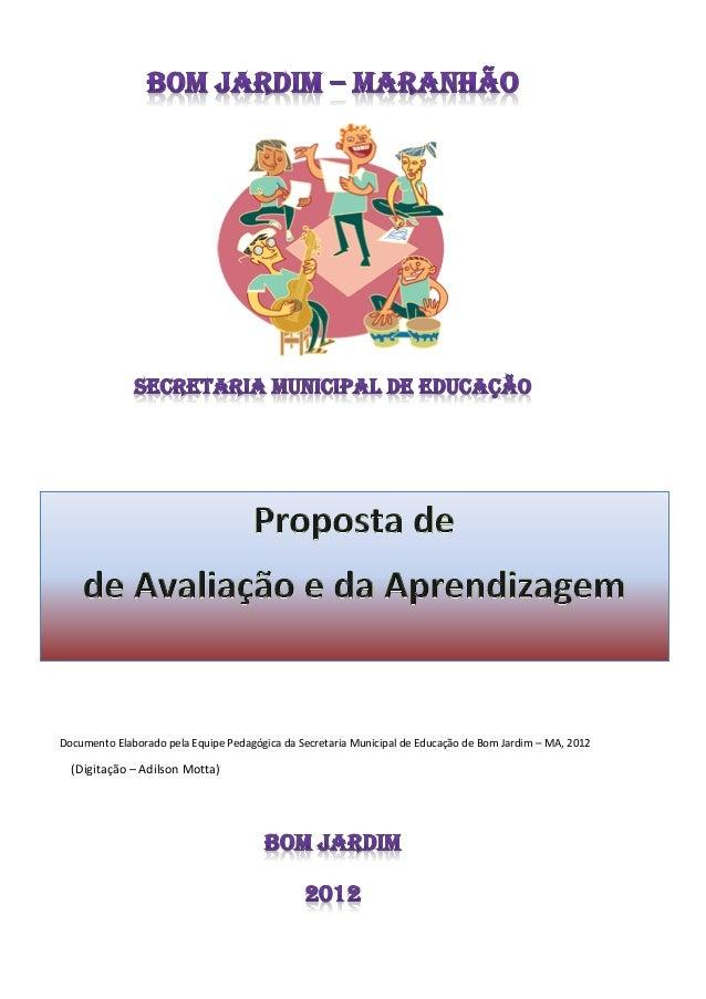Documento Elaborado pela Equipe Pedagógica da Secretaria Municipal de Educação de Bom Jardim – MA, 2012  (Digitação – Adil...