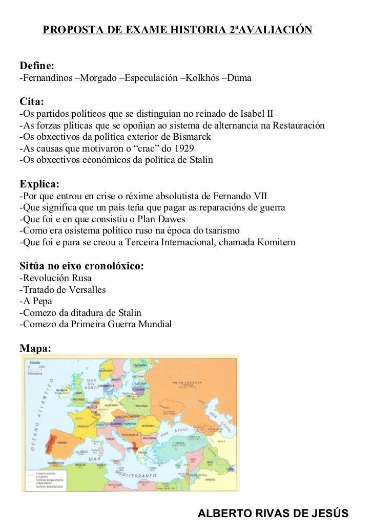 PROPOSTA DE EXAME HISTORIA 2ªAVALIACIÓNDefine:-Fernandinos –Morgado –Especulación –Kolkhós –DumaCita:-Os partidos político...