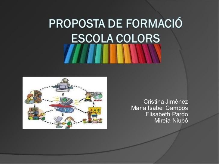 Cristina Jiménez Maria Isabel Campos Elisabeth Pardo Mireia Niubó