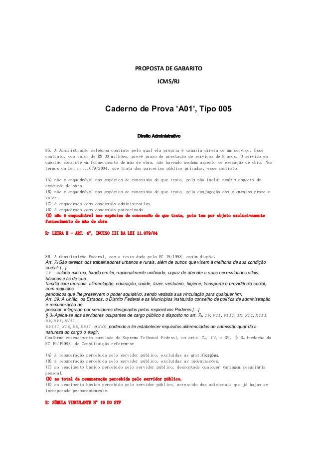 PROPOSTA DE GABARITO ICMS/RJ  Caderno de Prova 'A01', Tipo 005 Direito Administrativo 85. A Administração celebrou contrat...