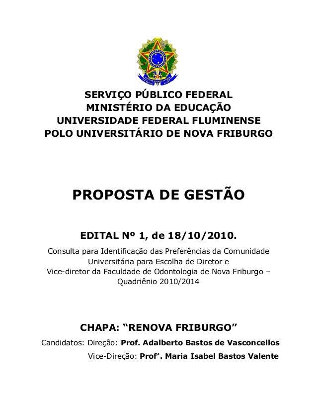 SERVIÇO PÚBLICO FEDERAL MINISTÉRIO DA EDUCAÇÃO UNIVERSIDADE FEDERAL FLUMINENSE POLO UNIVERSITÁRIO DE NOVA FRIBURGO PROPOST...