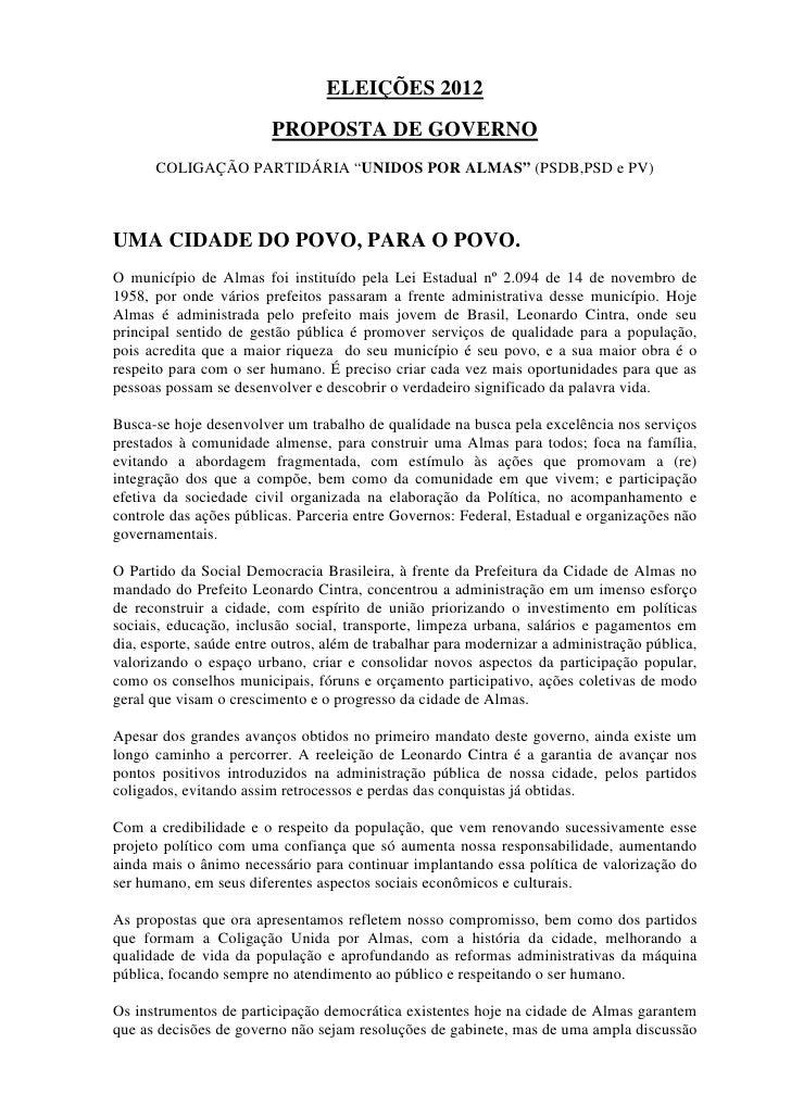 """ELEIÇÕES 2012                         PROPOSTA DE GOVERNO      COLIGAÇÃO PARTIDÁRIA """"UNIDOS POR ALMAS"""" (PSDB,PSD e PV)UMA ..."""
