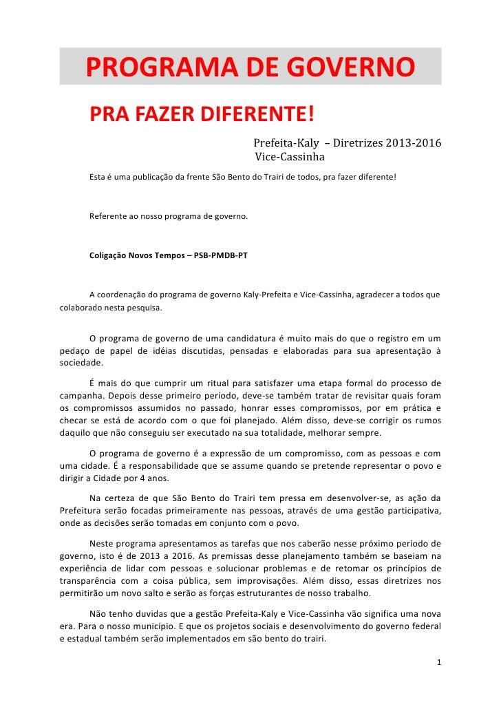 PROGRAMA DE GOVERNO       PRA FAZER DIFERENTE!                                                  Prefeita-Kaly – Diretrizes...