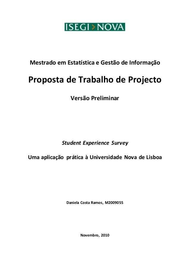 Mestrado em Estatística e Gestão de Informação Proposta de Trabalho de Projecto Versão Preliminar Student Experience Surve...